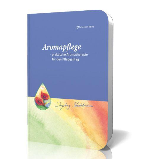 Aromapflege, Stadelmann 1 St - Stadelmann, Urs-Verlag Bücher ...